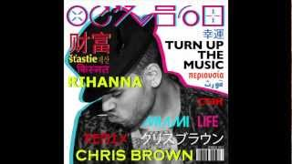 Chris Brown Ft. Rihanna - Turn Up The Music (Miami Life Remix)