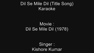 Dil Se Mile Dil (Title Song) - Karaoke - Kishore Kumar - Dil Se Mile Dil (1978)