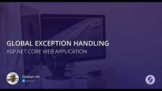 Global Exception Handling in ASP Net Core
