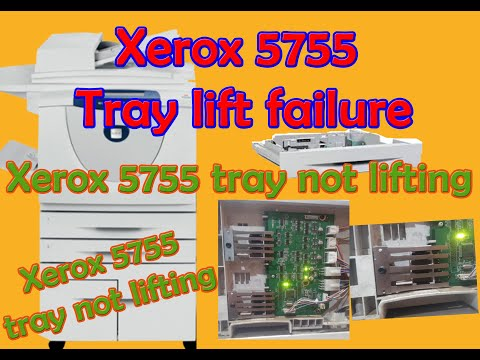 Xerox 5755 tray lift failure try not lifting