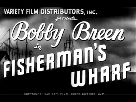 "Video: Full Film, Bobby Breen in ""Fisherman's Wharf"", 1940"