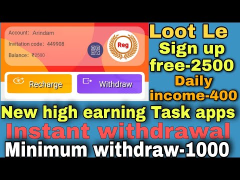 New Task apps sign up bonus 2500rs free ll per day 400rs task ll instant withdraw