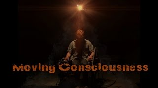 Moving Consciousness - Short Film
