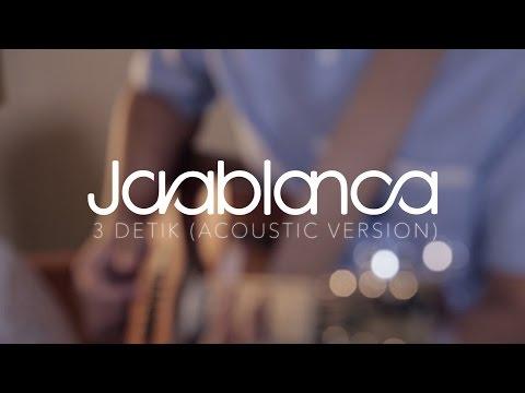 Javablanca - 3 Detik (Acoustic)