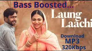Laung Lachi Mp3 Song Bass Boosted Download Link Is Here Discription