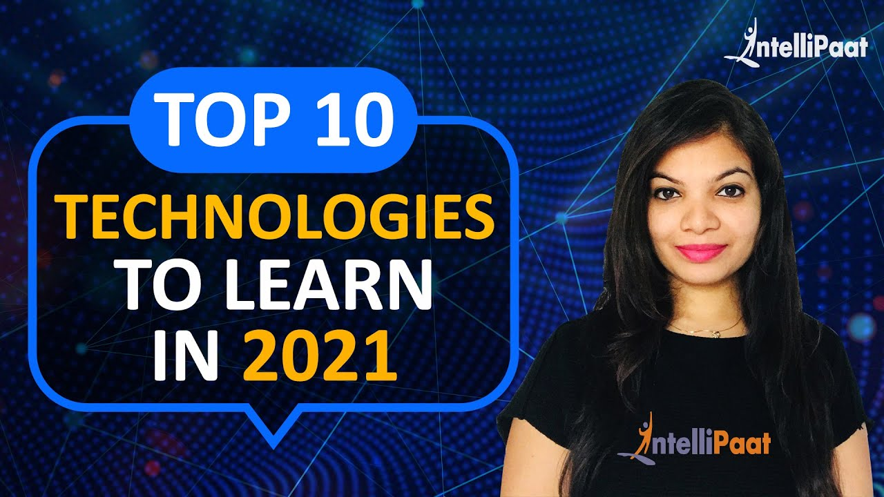 Top 10 Technologies to Learn in 2021 | Trending Technologies 2021 | Intellipaat