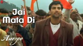 Jai Mata Di - Aarzoo | Akshay Kumar, Madhuri Dixit & Saif Ali Khan | Sonu Nigam | Anu Malik
