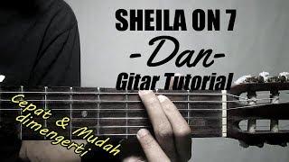 (Gitar Tutorial) SHEILA ON 7 - Dan |Mudah & cepat dimengerti untuk pemula