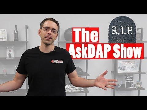 R.I.P the AskDAP Show?