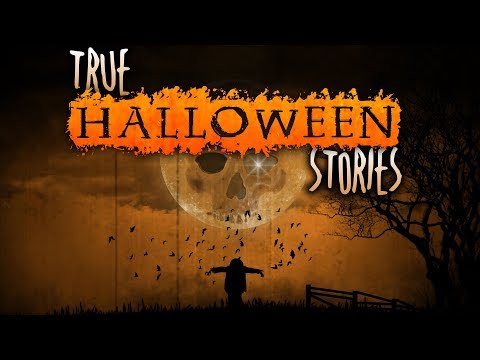 7 True Creepy Halloween Horror Stories (Vol. 4) | 2018
