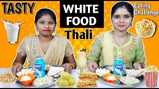 WHITE FOOD THALI EATING CHALLENGE | White Food Challenge | Food Challenge