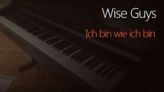 Wise Guys: Ich bin wie ich bin | Piano Cover
