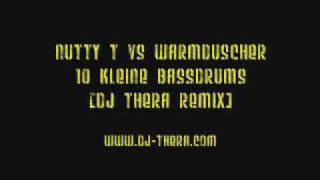 Nutty T vs Warmduscher - 10 Kleine Bassdrums (Dj Thera Remix)