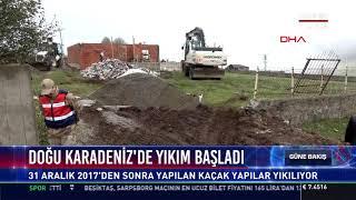 Doğu Karadeniz'de yıkım başladı