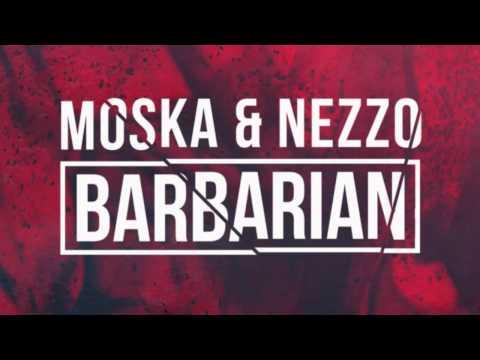 ▶ Moska & Nezzo - Barbarian (Original...