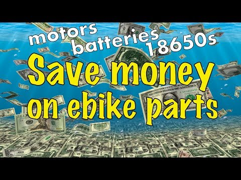 How To SAVE MONEY on Ebike Parts, Motors, Batteries & More!