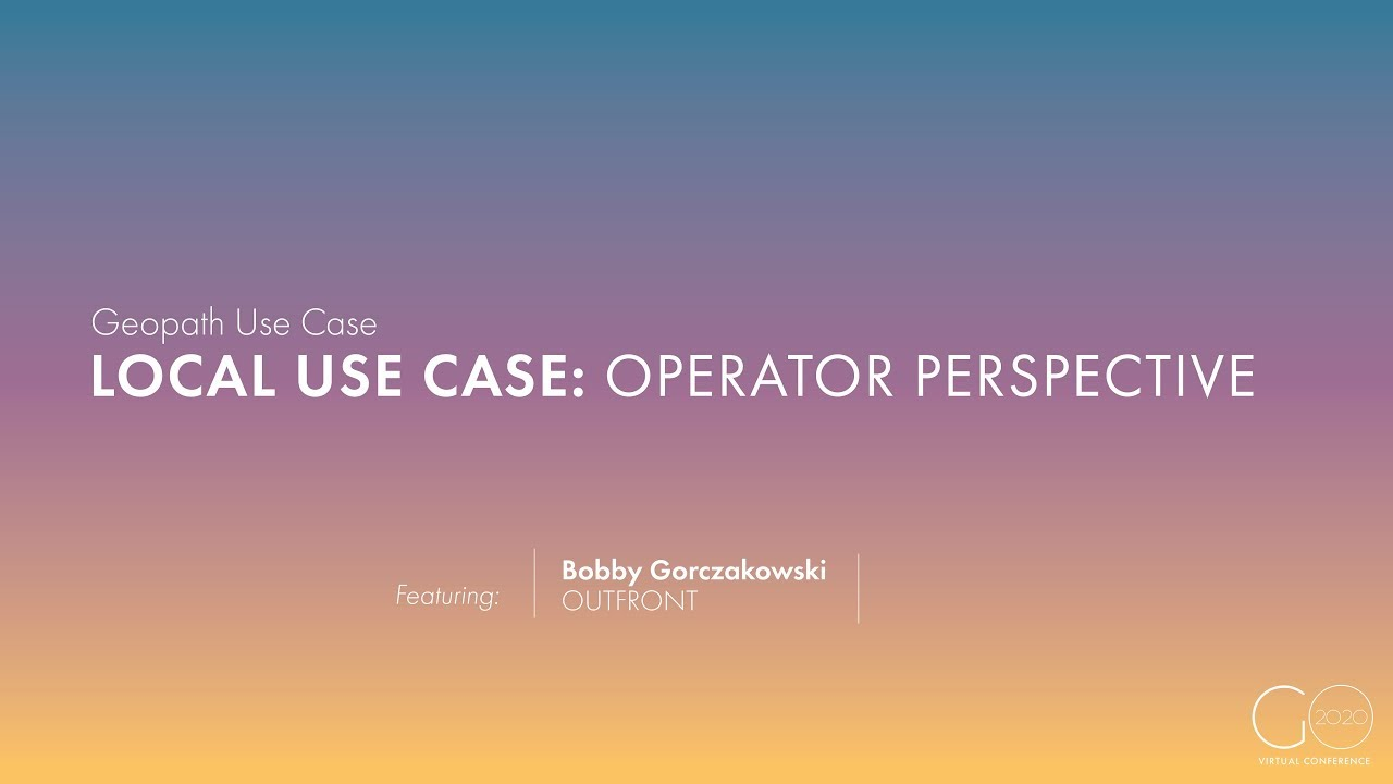 Geopath Use Case | Local Use Case: From the Operator Perspective