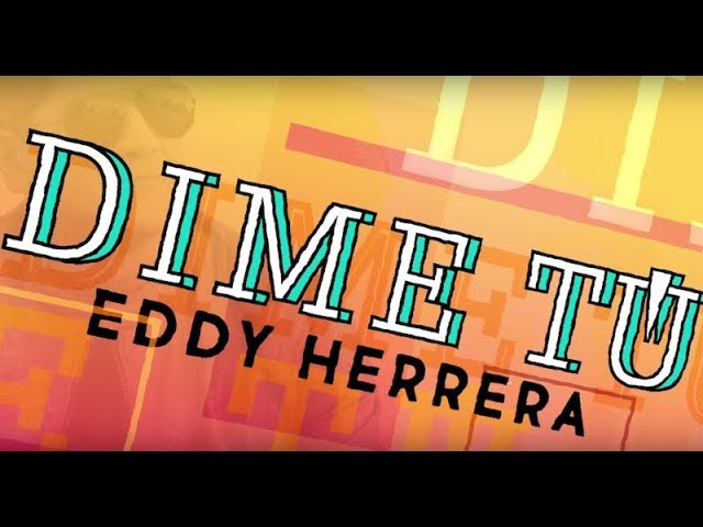 Eddy Herrera - Dime Tú - (Lyric video)
