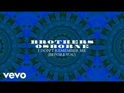 Brothers Osborne - I Don't Remember Me (Before You) (Audio)