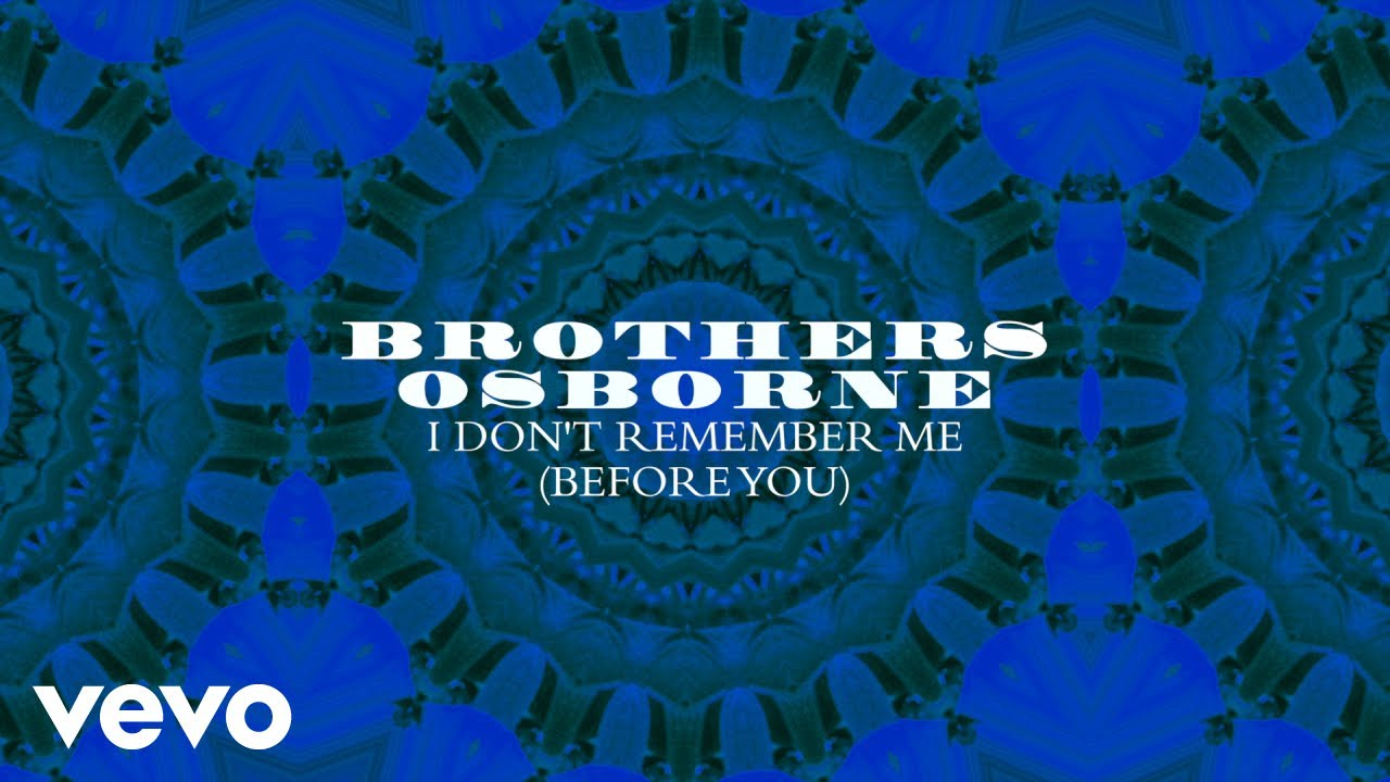 brothers-osborne-i-don-t-remember-me-before-you-official-audio-brothersosbornevevo
