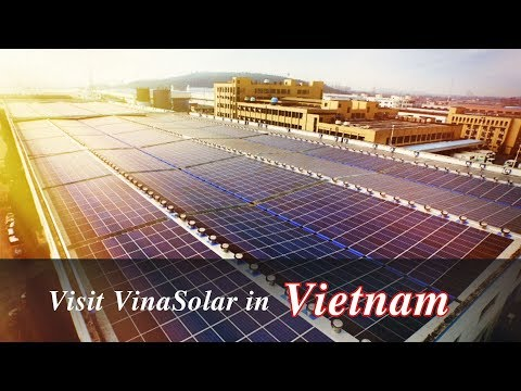 Live: Visit VinaSolar in Vietnam 探访天合光能有限公司越南工厂