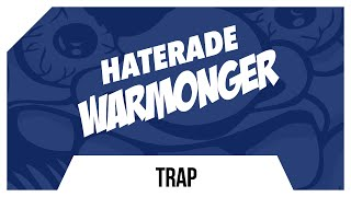Haterade - Warmonger (Original Mix)