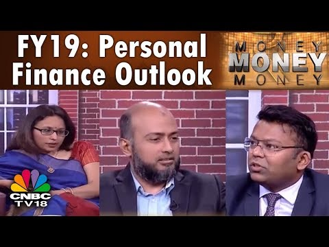 FY19: Personal Finance Outlook | Money Money Money | CNBC TV18
