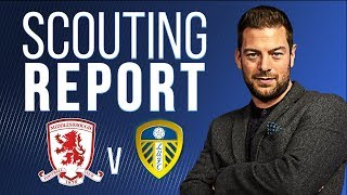 Scouting Report | Middlesbrough v Leeds United