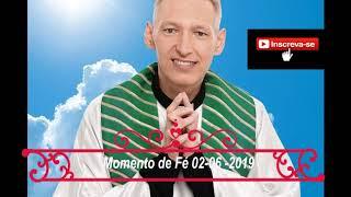 MOMENTO DE FÉ   PADRE MARCELO ROSSI  02 06 2019