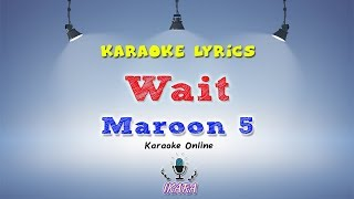 [KARAOKE] Maroon 5 - Wait