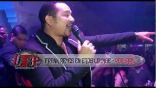 Frank Reyes En Eros Lounge-Popurry (LTP).wmv