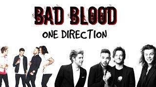 One Direction || Bad Blood ||
