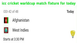 icc cricket warldcup match fixture for today | today match fixtures|icc cricket warldcup today match