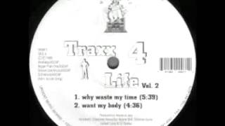 House Of Jazz ‎-- Traxx 4 Life Vol. 2 - Why Waste My Time