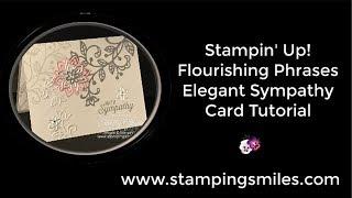 Stampin' Up! Flourishing Phrases Elegant Sympathy Card Tutorial
