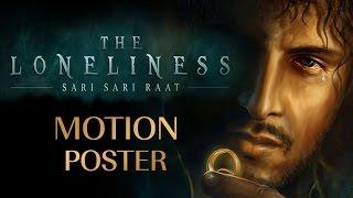 Sari Sari Raat - The Loneliness I Official Motion Poster I Azaan Sahab