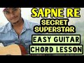 Sapne re | Secret superstar | Aamir khan | Easy guitar chords lesson - Guitar cover