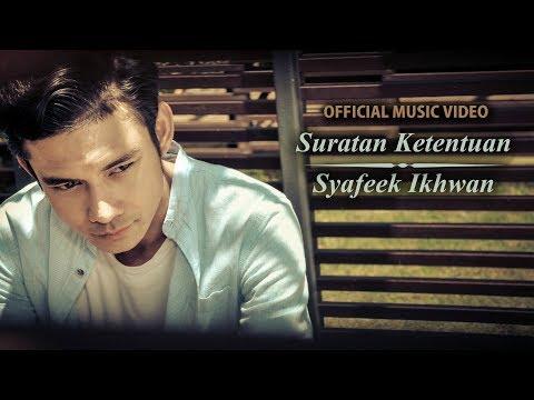 Syafeek Ikhwan - Suratan Ketentuan (Official Music Video with Lyric)