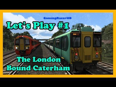 Train Simulator 2017 - Let's Play #1 - The London Bound Caterham [1080p 60FPS]