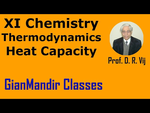 XI Chemistry - Thermodynamics - Heat Capacity  by Ruchi Mam