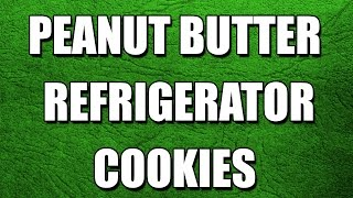 Peanut Butter Refrigerator Cookies - My3 Foods - Easy To Learn