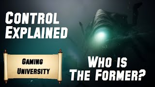 Control Explained - Who is the Former? [Spoilers]