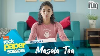 Eastern Rock Paper Scissors | S01 Ep1 | Masala Tea | Karikku Fliq | Mini Webseries