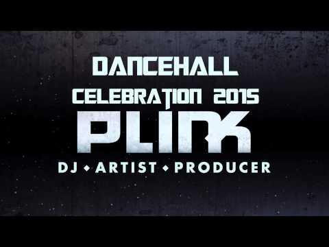 Dancehall Celebration 2015 Mix-DJ Plink