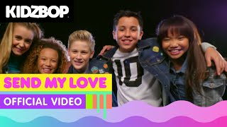 KIDZ BOP Kids - Send My Love (Official Music Video) [KIDZ BOP 34]