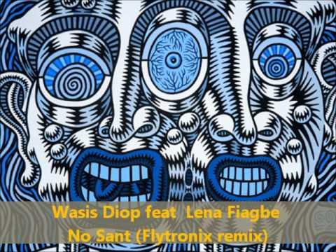 Wasis Diop feat  Lena Fiagbe - No Sant (Flytronix remix)