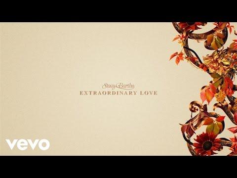 Stacy Barthe - Extraordinary Love (Lyric Video/Fall Version)