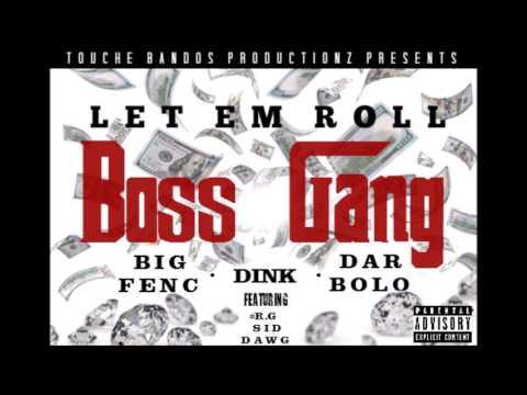 Big Fenc - Let Em Roll Ft Dink X MardyWorld Dar Bolo X RiggzGang Sid Dawg