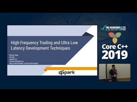 Core C++ 2019 :: Nimrod Sapir :: High Frequency Trading and Ultra Low Latency development techniques