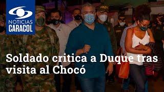 Soldado critica a Iván Duque tras visita al Chocó: le dio la vuelta al malecón y se fue